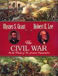 Civil War In the Words of Its Greatest Commanders  Personal Memoirs of U.S. Grant  Memoirs o...