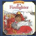 Picture Me as a Firefighter - Deborah B. D'Andrea - Board Book - REVISED