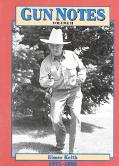 Gun Notes: Elmer Keith's Guns and Ammo Articles of the 1970s and 1980s, Vol. 2