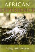 African Experience A Guide To Modern Safaris