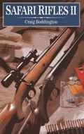 Safari Rifles II : Doubles, Magazine Rifles, and Cartridges for African Hunting