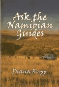 Ask the Namibian Guides: Detailed Information on Big-Game Hunting in Namibia from the Profes...