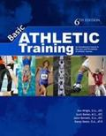 Basic Athletic Training: An Introductory Course in the Care & Prevention of Injuries