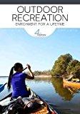 Outdoor Recreation: Enrichment for a Lifetime