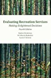 Evaluating Recreation Services Making Enlightened Decisions 4th edition