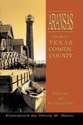 Aransas The Life of a Texas Coastal County