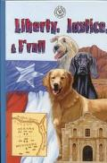 Liberty, Justice, & F'Rall The Dog Heroes of the Texas Republic