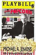 Playbill's And Popcorn True Tales of Theatre, Tourism and Travel