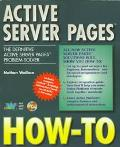 Active Server Page how-to: The Definitive Active Server Pages Problem-Solver - Nathan Wallac...