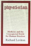 Physician Medicine and the Unsuspected Battle for Human Freedom