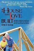 House That Love Built The Story of Linda & Millard Fuller, Founders of Habitat for Humanity ...