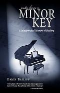 Notes from a Minor Key A Metaphysical Memoir of Healing