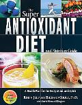 Super Antioxidant Diet and Nutrition Guide