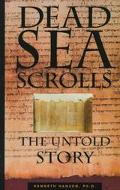Dead Sea Scrolls The Untold Story