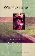 Wisdomkeepers Meetings With Native American Spiritual Elders