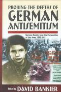 Probing the Depths of German Antisemitism German Society and the Persecution of the Jews, 19...