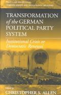 Transformation of the German Political Party System Institutional Crisis or Democratic Renewal?