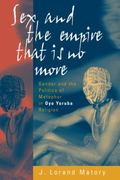 Sex and the Empire That Is No More Gender and the Politics of Metaphor in Oyo Yoruba Religion