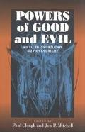 Powers of Good and Evil Moralities, Commodities and Popular Belief