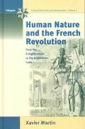 Human Nature and the French Revolution From the Enlightenment to the Napoleonic Code
