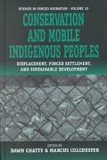 Conservation and Mobile Indigenous Peoples Displacement, Forced Settlement and Sustainable D...