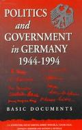 Politics and Government in Germany, 1944-1994 Basic Documents