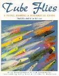 Tube Flies A Tying, Fishing & Historical Guide