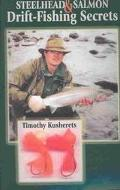 Steelhead & Salmon Drift-Fishing Secrets