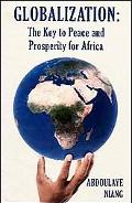 Globalization: The Key to Peace and Prosperity for Africa