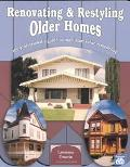 Renovating and Restyling Older Homes The Professional's Guide to Maximum Value Remodeling