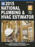2015 National Plumbing and HVAC Estimator : Manhours, Labor and Material Costs for Residenti...