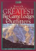 North Americas Greatest Big Game Lodges and Outfitters More Than 250 Hotspots in the United ...