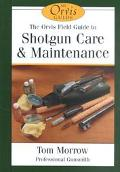 Orvis Field Guide to Shotgun Care and Maintenance