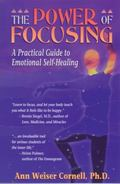 Power of Focusing A Practical Guide to Emotional Self-Healing
