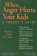 When Anger Hurts Your Kids A Parent's Guide