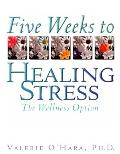 Five Weeks to Healing Stress