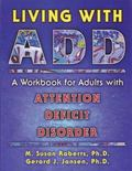 Living With Add A Workbook for Adults With Attention Deficit Disorder