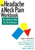 Headache & Neck Pain Workbook An Integrated Mind and Body Program