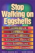 Stop Walking on Eggshells Taking Your Life Back When Someone You Care About Has Borderline P...