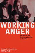 Working Anger Preventing and Resolving Conflict on the Job