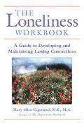 Loneliness Workbook A Guide to Developing and Maintaining Lasting Connections