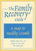 Family Recovery Guide A Map for Healthy Growth