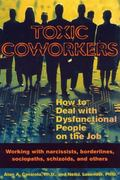 Toxic Coworkers How to Deal With Dysfunctional People on the Job