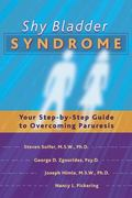 Shy Bladder Syndrome Your Step-By-Step Guide to Overcoming Paruresis
