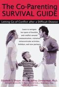 Co-Parenting Survival Guide Letting Go of Conflict After a Difficult Divorce