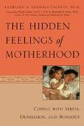 Hidden Feelings of Motherhood Coping With Stress, Depression, and Burnout