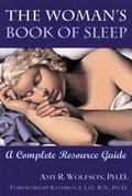 Woman's Book of Sleep A Complete Resource Guide