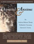 Depressed and Anxious The Dialectical Behavior Therapy Workbook for Overcoming Depression an...