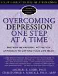 Overcoming Depression One Step at a Time The New Behavioral Activation Approach to Getting Y...