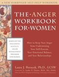 Anger Workbook for Women How to Keep Your Anger from Undermining Your Self-Esteem, Your Emot...